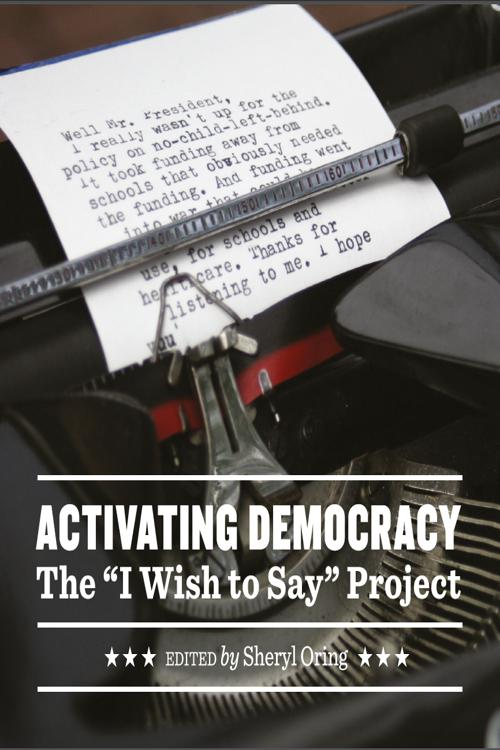 "Activating Democracy: The ""I Wish to Say"" Project"