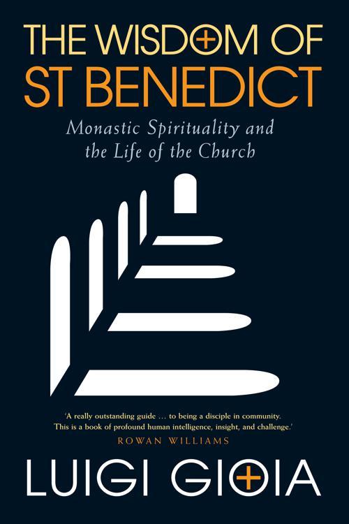 The Wisdom of St Benedict