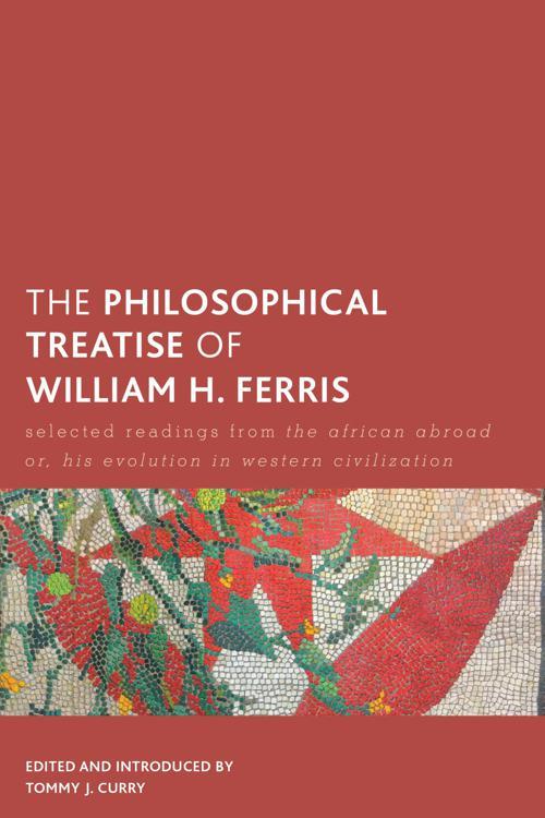 The Philosophical Treatise of William H. Ferris