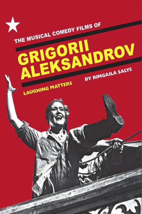 The Musical Comedy Films of Grigorii Aleksandrov