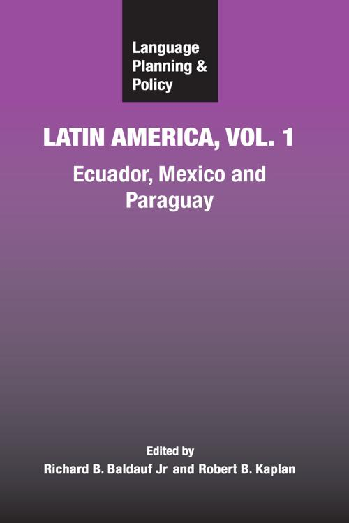 Language Planning and Policy in Latin America, Vol. 1