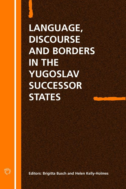 Language Discourse and Borders in the Yugoslav Successor States
