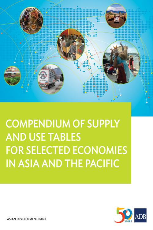 Compendium of Supply and Use Tables for Selected Economies in Asia and the Pacific