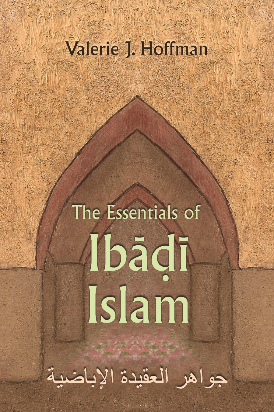 The Essentials of Ibadi Islam by Valerie Hoffman | Read