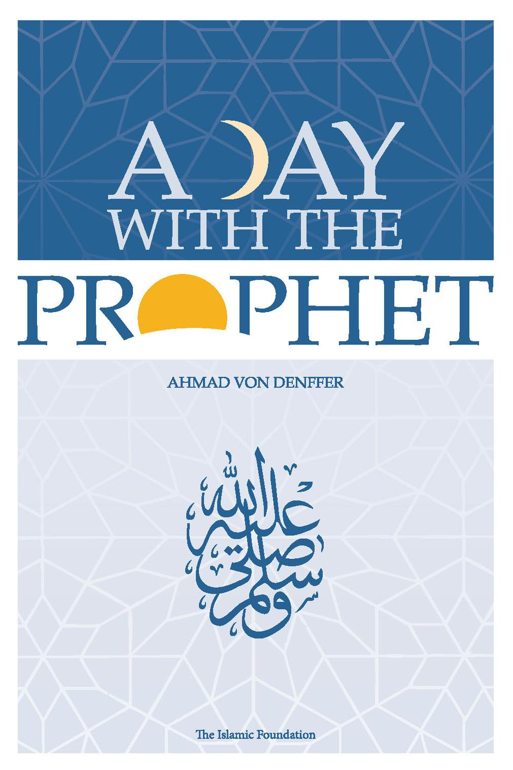 A Day with the Prophet by Ahmad Von Denffer | Read online | PDF, eBook