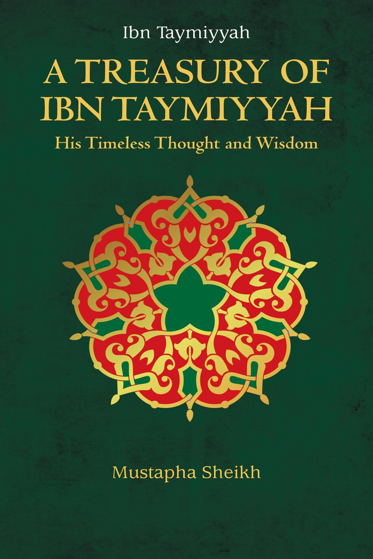 A Treasury of Ibn Taymiyyah by Mustapha Sheikh | Read online