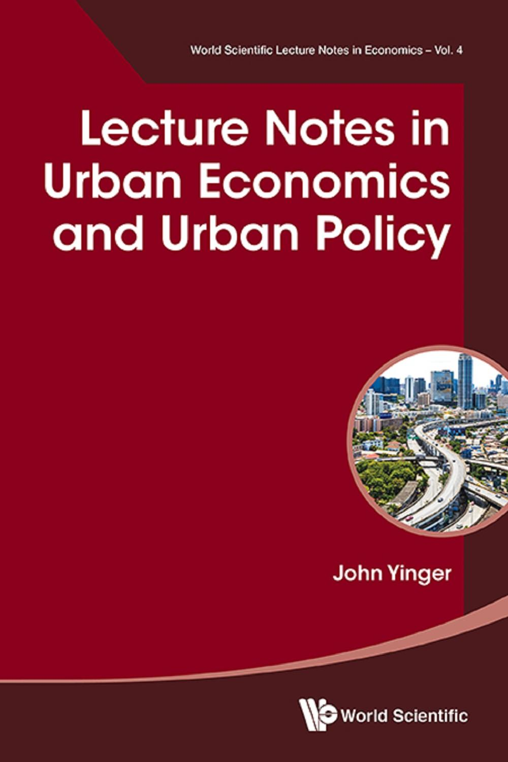 Lecture Notes in Urban Economics and Urban Policy by John