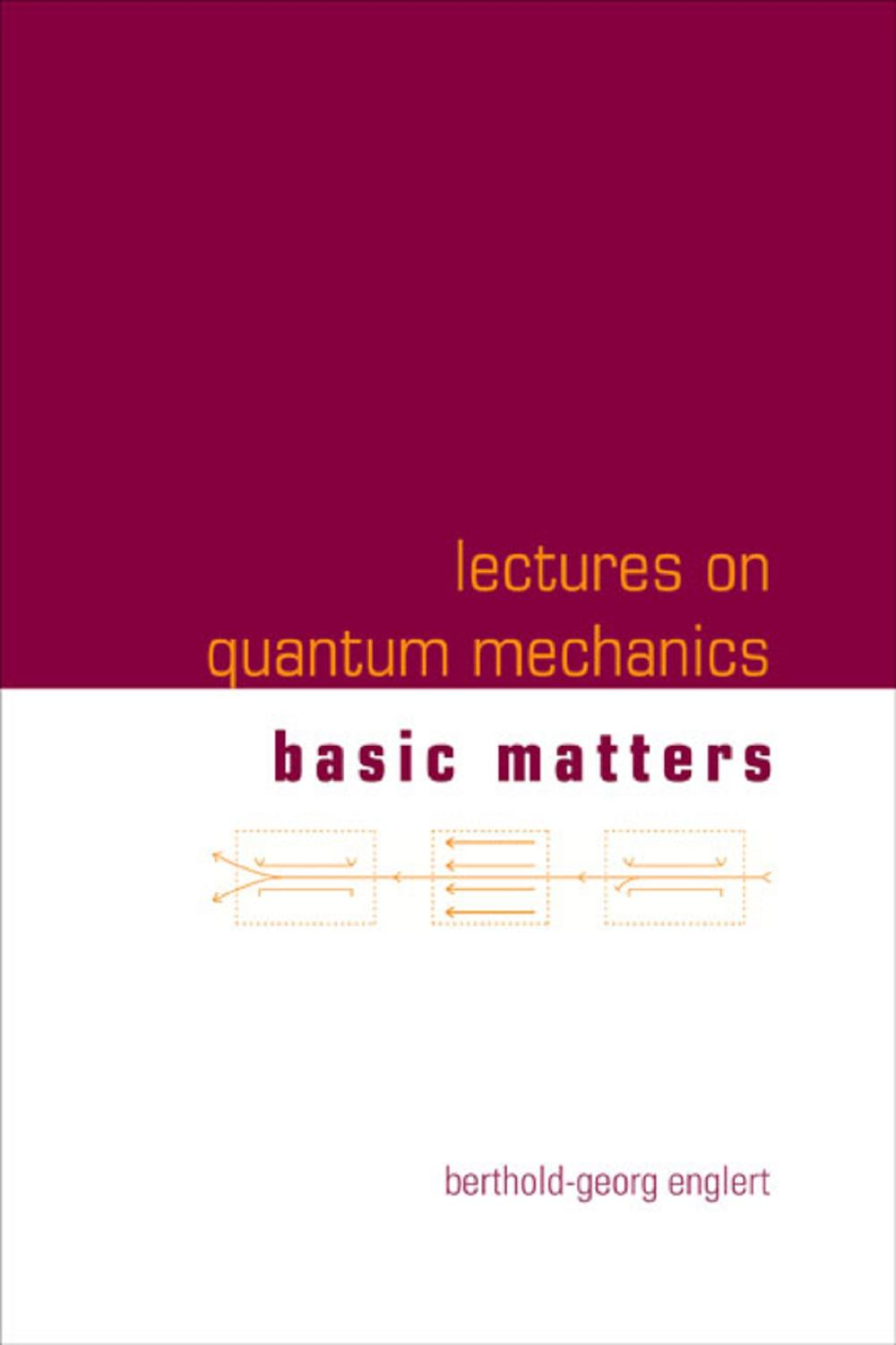 Lectures on Quantum Mechanics by Berthold-Georg Englert | Read