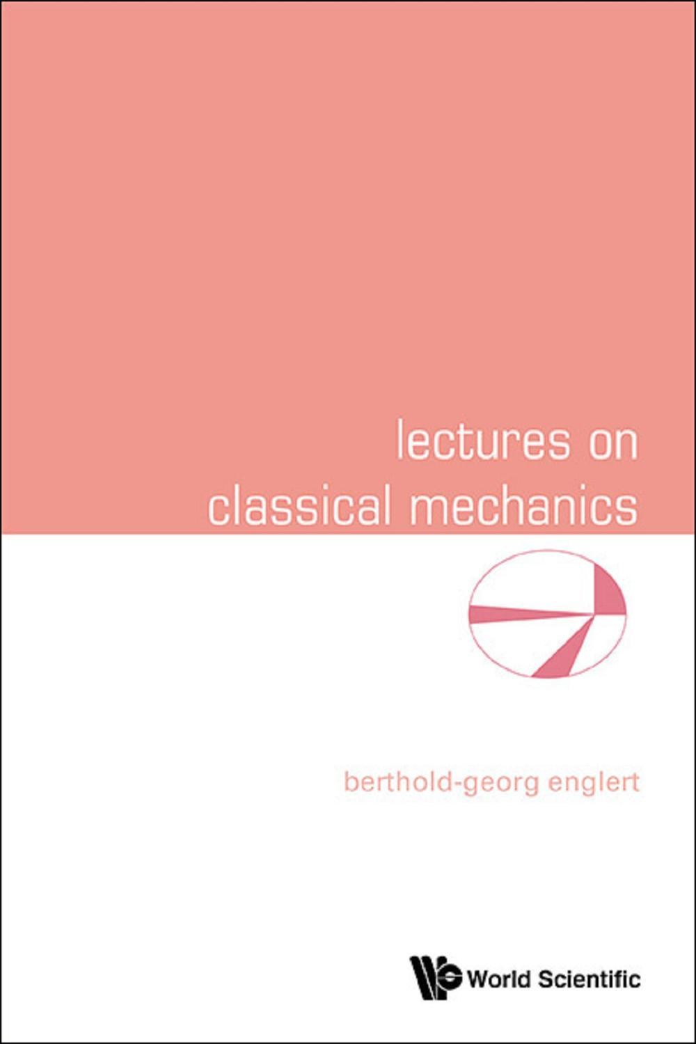 Lectures on Classical Mechanics by Berthold-Georg Englert | Read