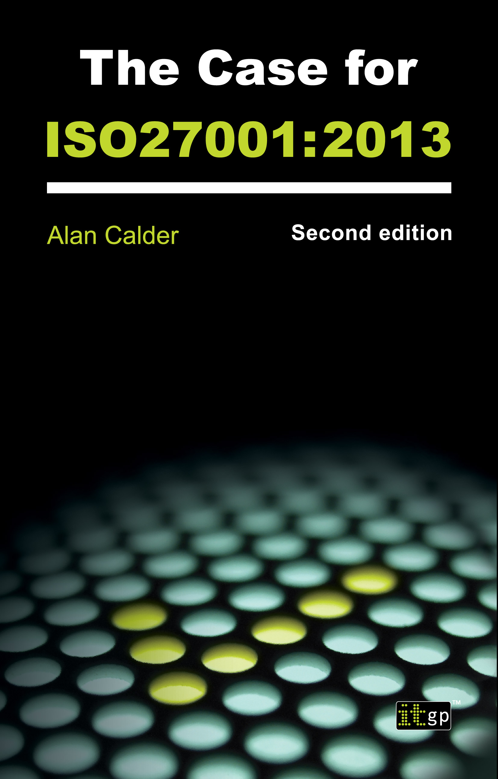 The Case for ISO27001:2013 by Alan Calder | Read online