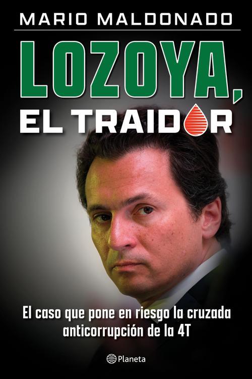 Lozoya, el traidor