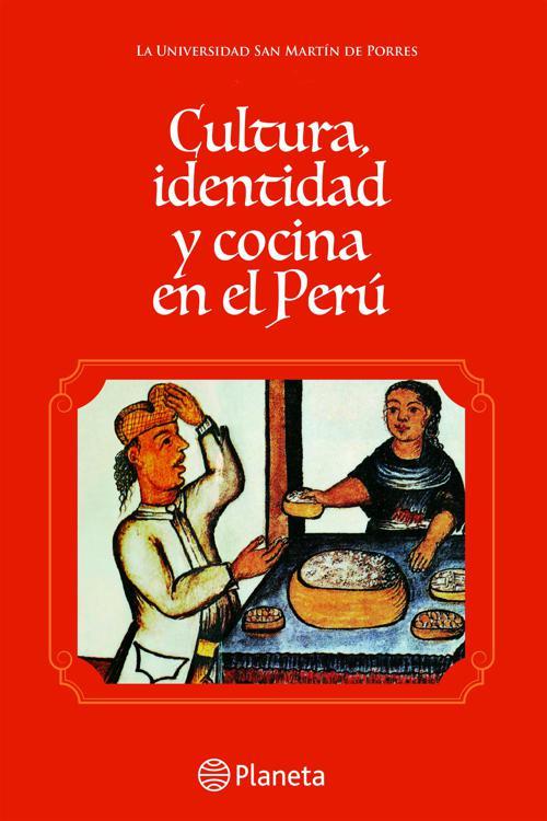 CULTURA IDENTIDAD Y COCINA EN EL PERÚ