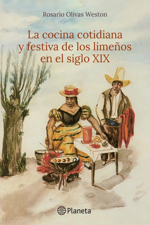 La cocina cotidiana y festiva de los limeños en el siglo XIX