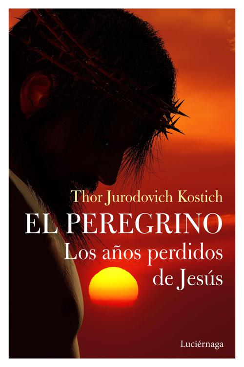 El Peregrino. Los años perdidos de Jesús