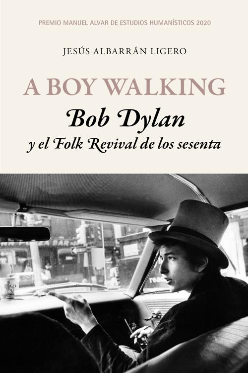 A Boy Walking. Bob Dylan y el Folk Revival de los sesenta