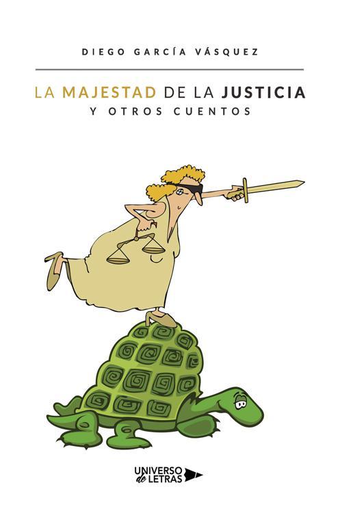 La majestad de la justicia y otros cuentos