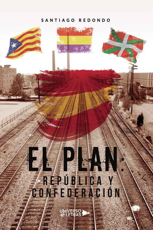 El Plan: República y Confederación