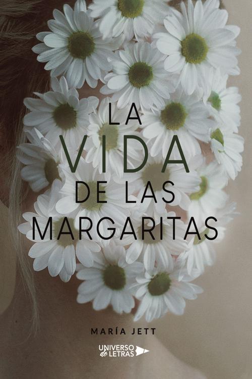 La Vida De Las Margaritas