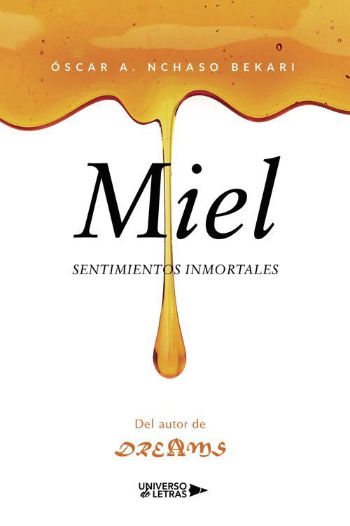 Miel, sentimientos inmortales