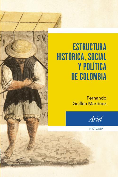 Estructura histórica social y política de Colombia