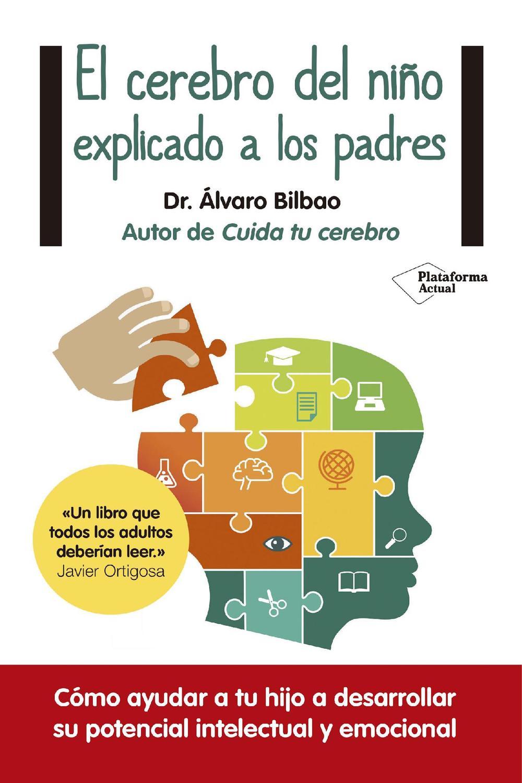 Pdf El Cerebro Del Niño Explicado A Los Padres By álvaro Bilbao Perlego