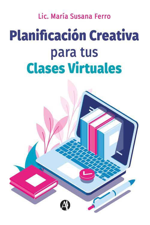 Planificación Creativa para tus Clases Virtuales