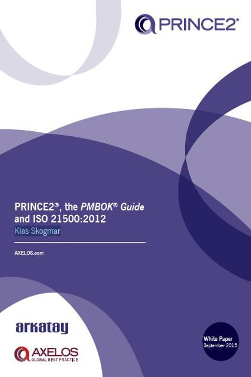 PRINCE2®, the PMBOK® Guide and ISO 21500:2012