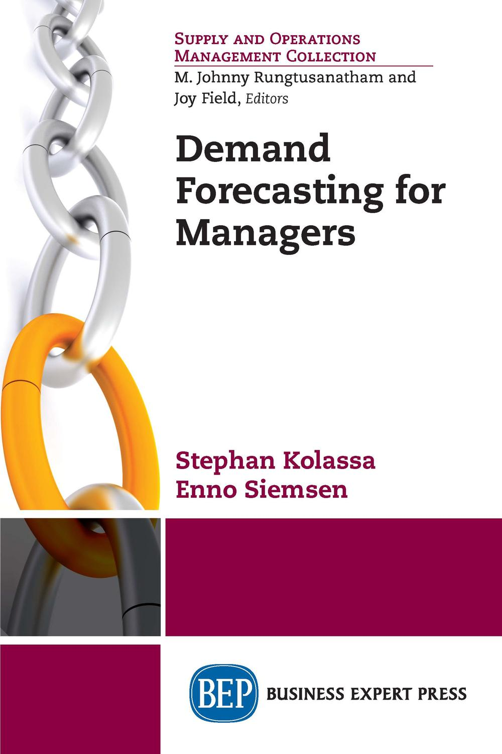 Demand Forecasting for Managers by Stephan Kolassa, Enno Siemsen