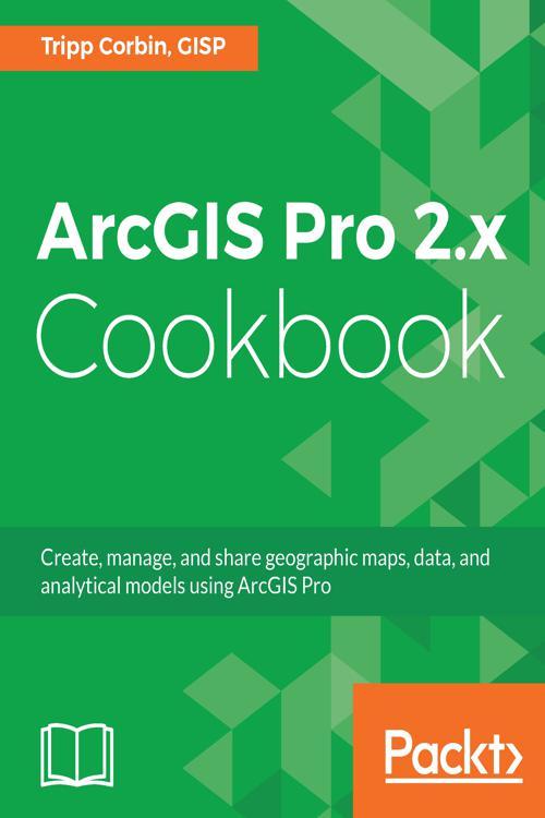 ArcGIS Pro 2. x Cookbook