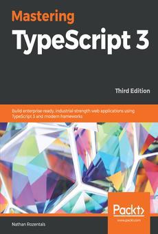 Mastering Typescript 3 By Nathan Rozentals Pdf Read Online Perlego