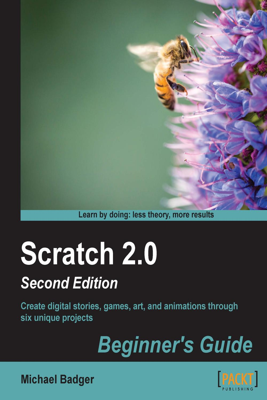 Scratch 2 0 Beginner's Guide by Michael Badger | Read online