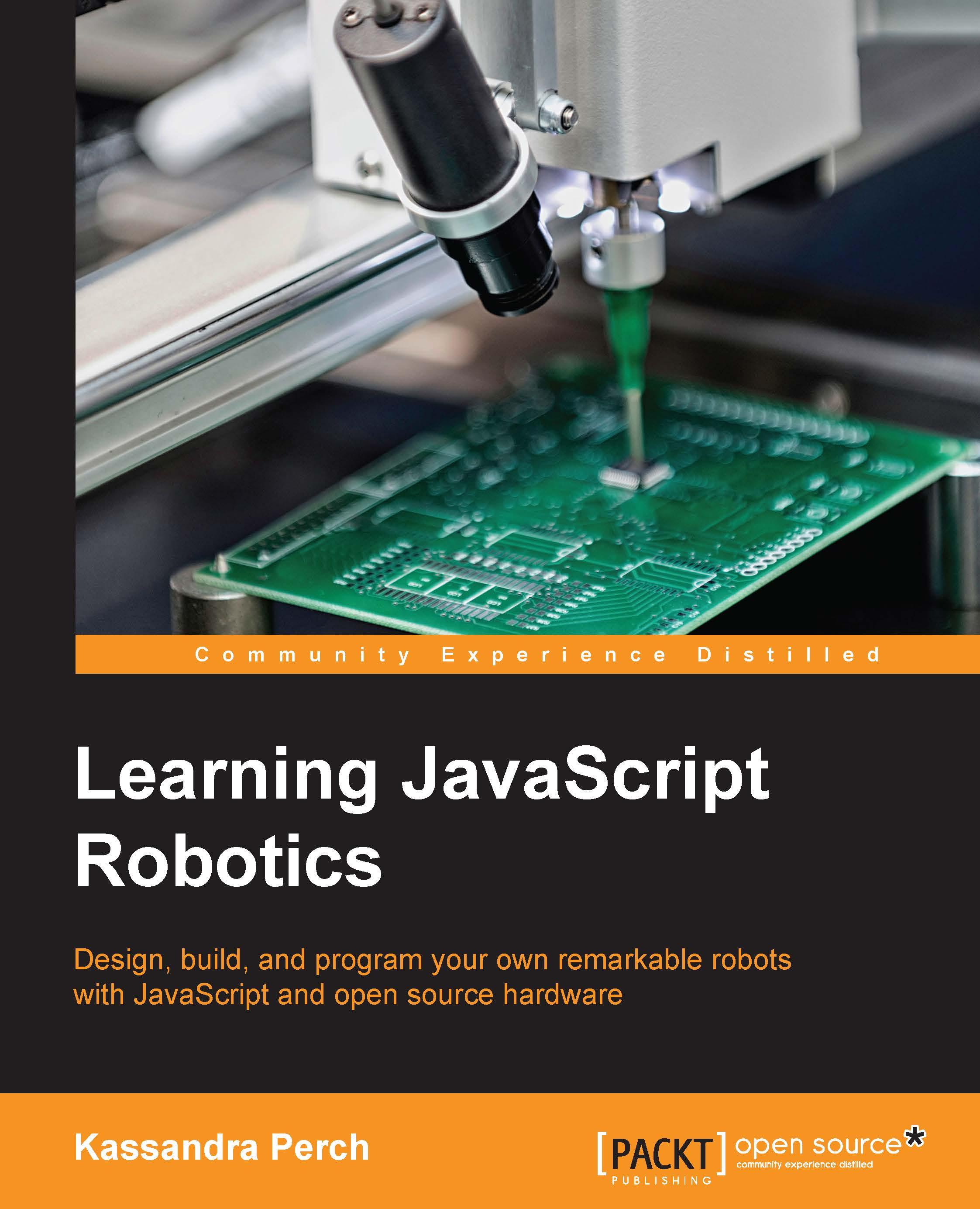 Learning JavaScript Robotics by Kassandra Perch | Read online | PDF