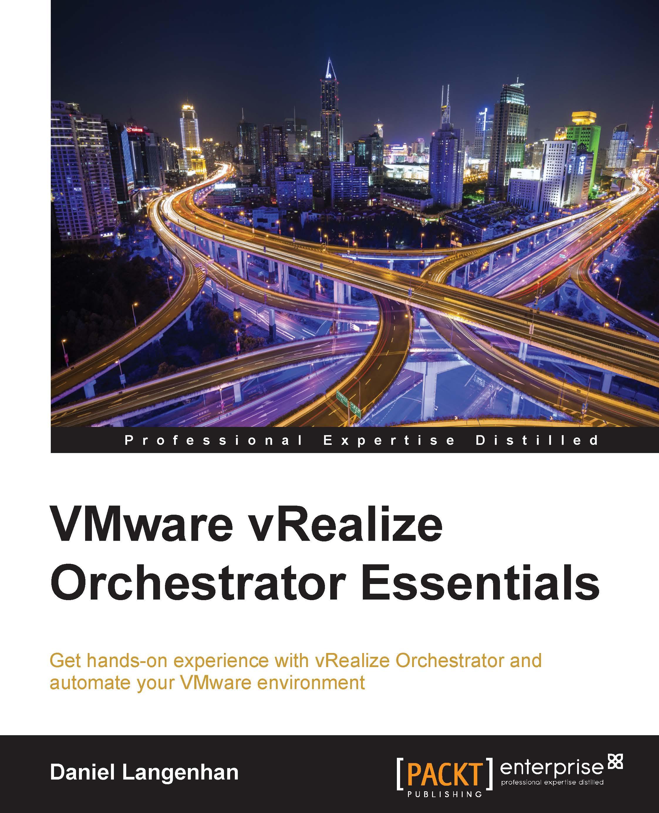 VMware vRealize Orchestrator Essentials by Daniel Langenhan | Read