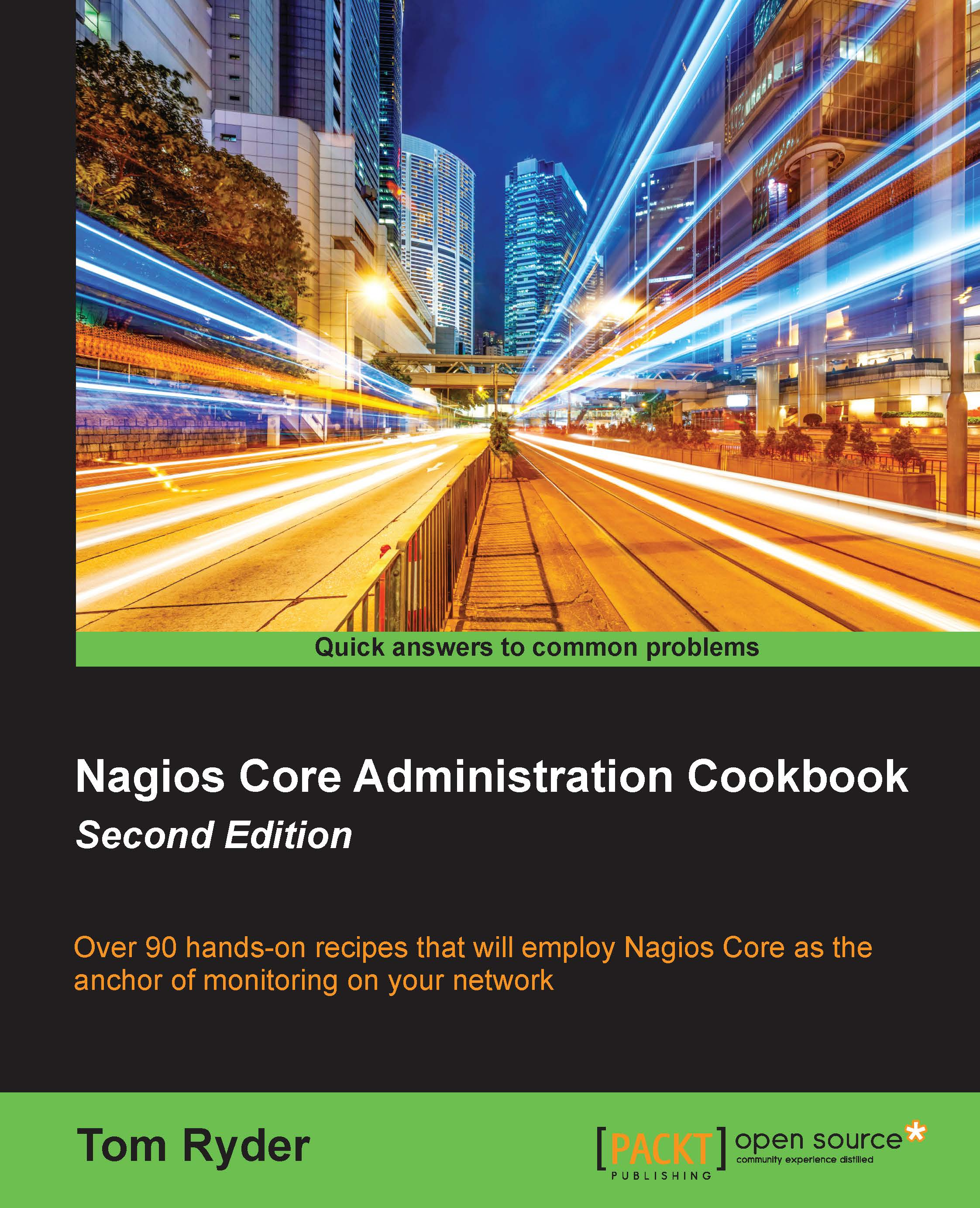 Nagios Core Administration Cookbook - Second Edition by Tom