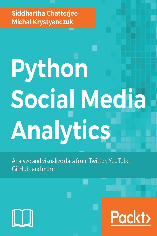 Python Social Media Analytics by Siddhartha Chatterjee, Michal
