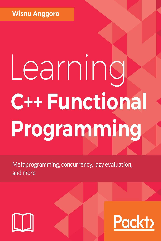 Learning C++ Functional Programming by Wisnu Anggoro | Read online