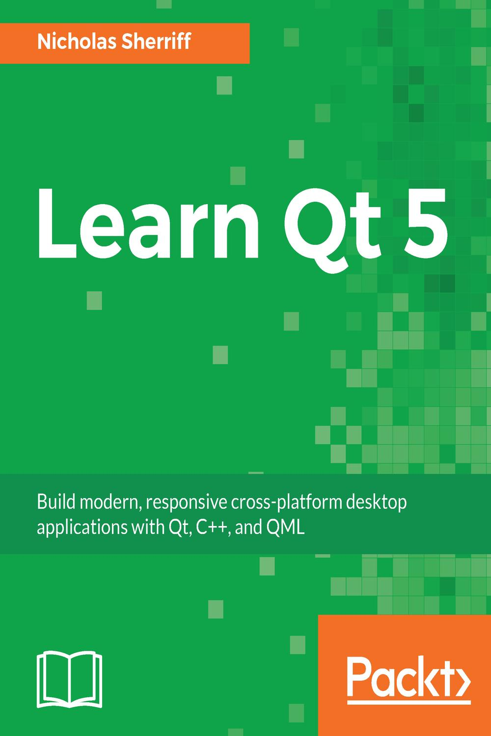Learn Qt 5 by Nicholas Sherriff | Read online | PDF, eBook