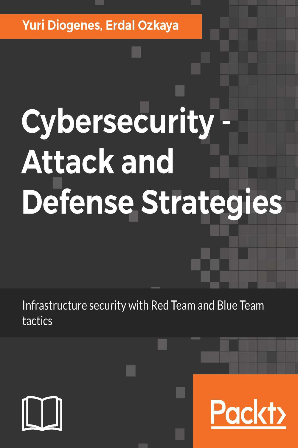 Cybersecurity Attack And Defense Strategies By Yuri Diogenes Erdal