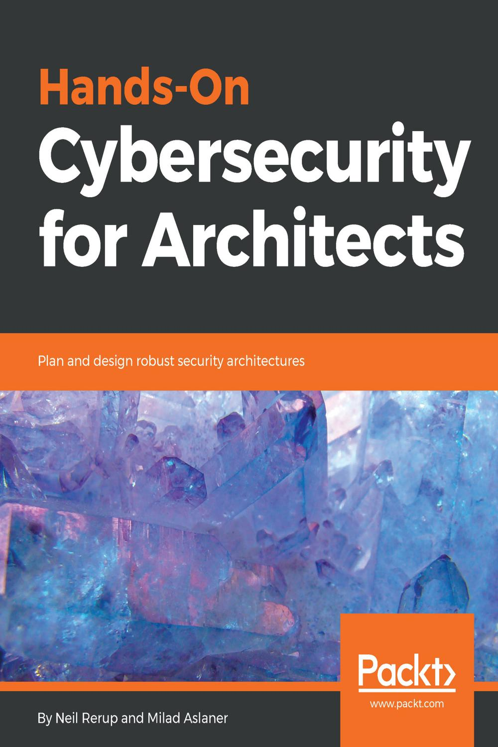 Hands On Cybersecurity For Architects By Neil Rerup Milad Aslaner