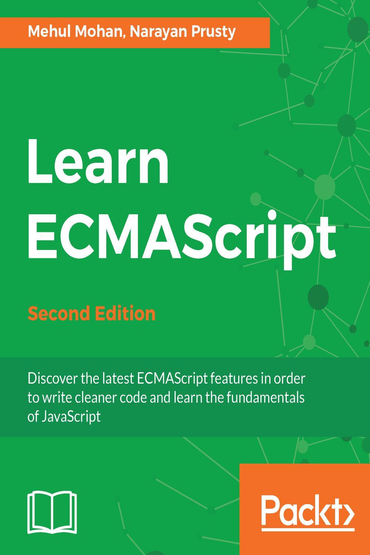 Learn ECMAScript - Second Edition by MEHUL MOHAN   Read