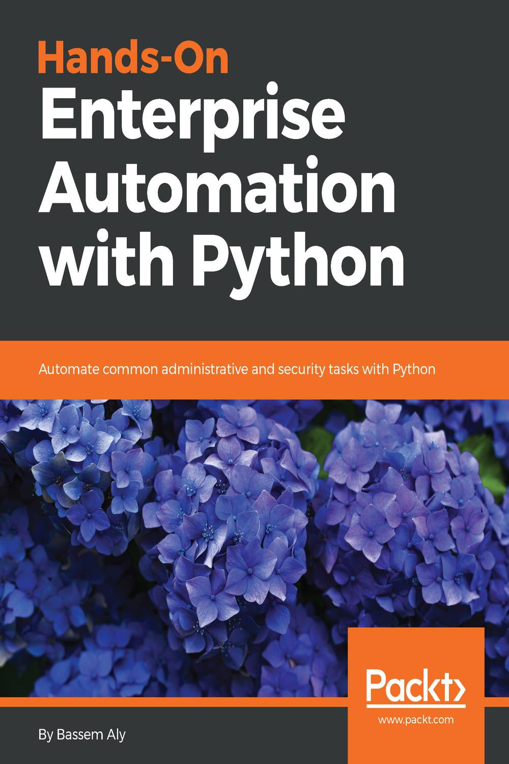 Hands-On Enterprise Automation with Python by Bassem Aly | Read