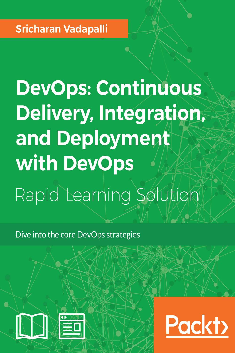 DevOps: Continuous Delivery, Integration, and Deployment