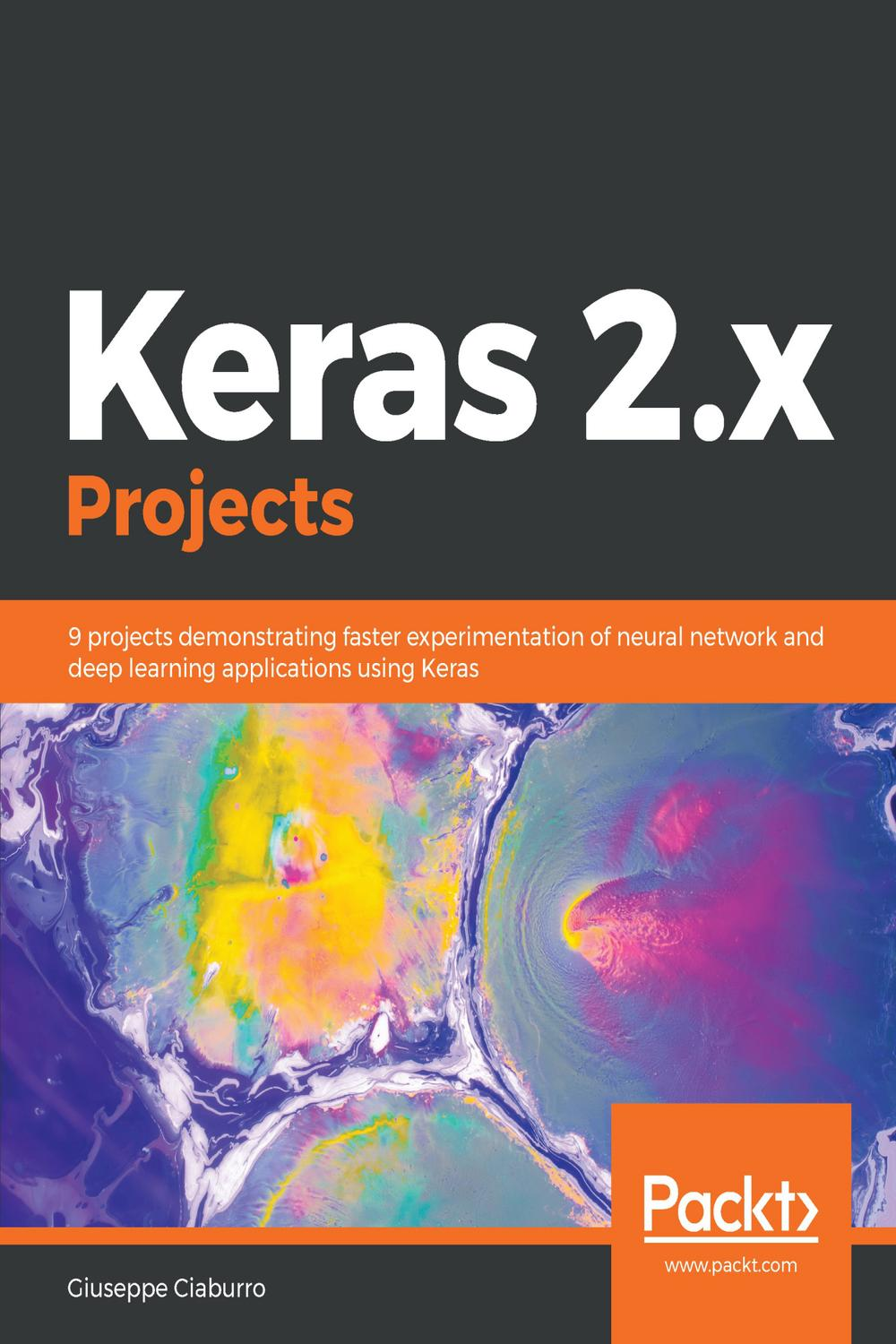 Keras 2 x Projects by Giuseppe Ciaburro | Read online | PDF
