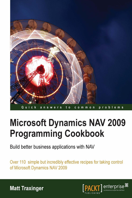 Microsoft Dynamics Nav 2009 Programming Cookbook By Matt Traxinger