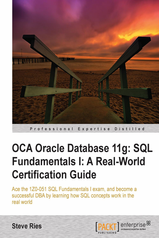 Oca Oracle Database 11g Sql Fundamentals I A Real World