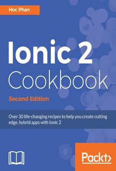 Ionic 2 Cookbook Second Edition By Hoc Phan Pdf Ebook Read Online