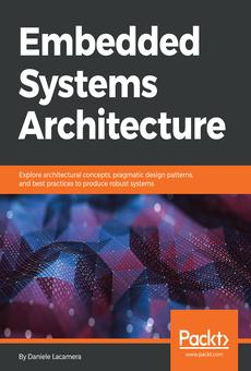 Embedded Systems Architecture By Daniele Lacamera Pdf Read Online Perlego