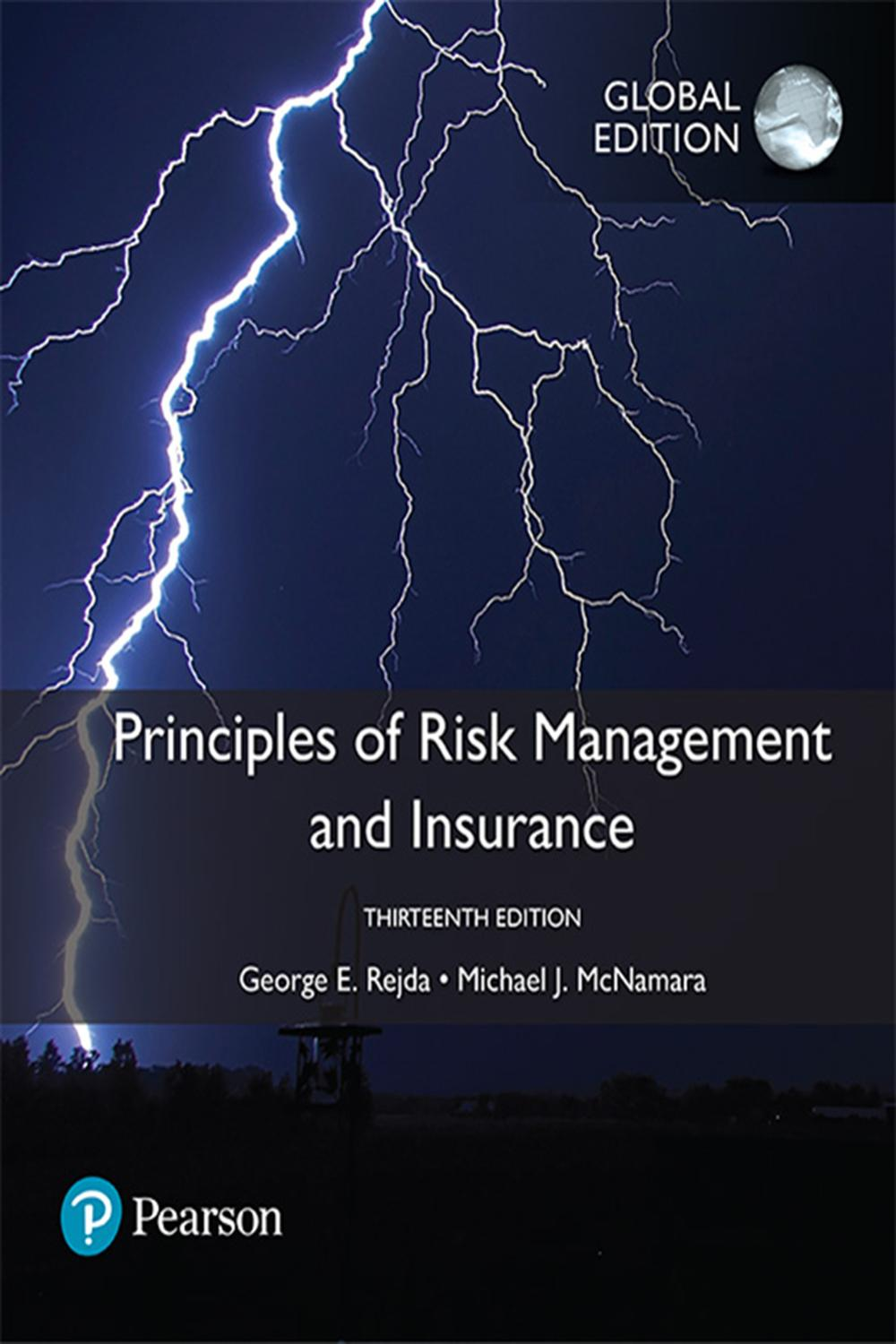 Principles of Risk Management and Insurance, Global Edition by