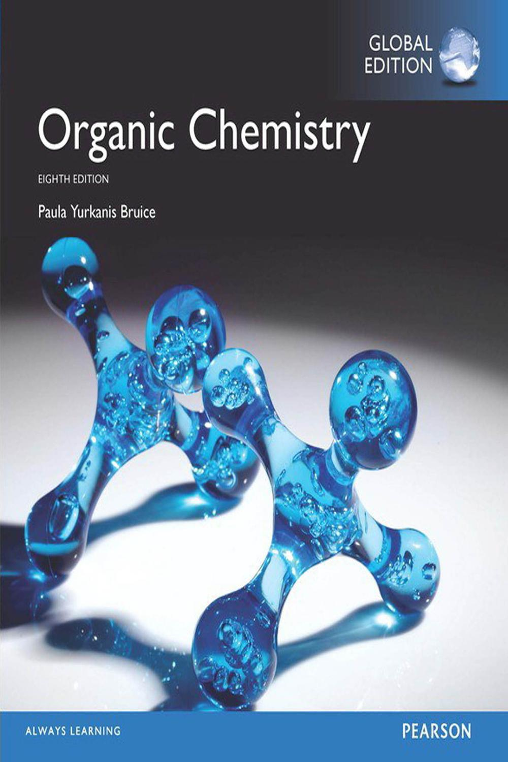 Organic Chemistry, Global Edition by Paula Yurkanis Bruice | Read