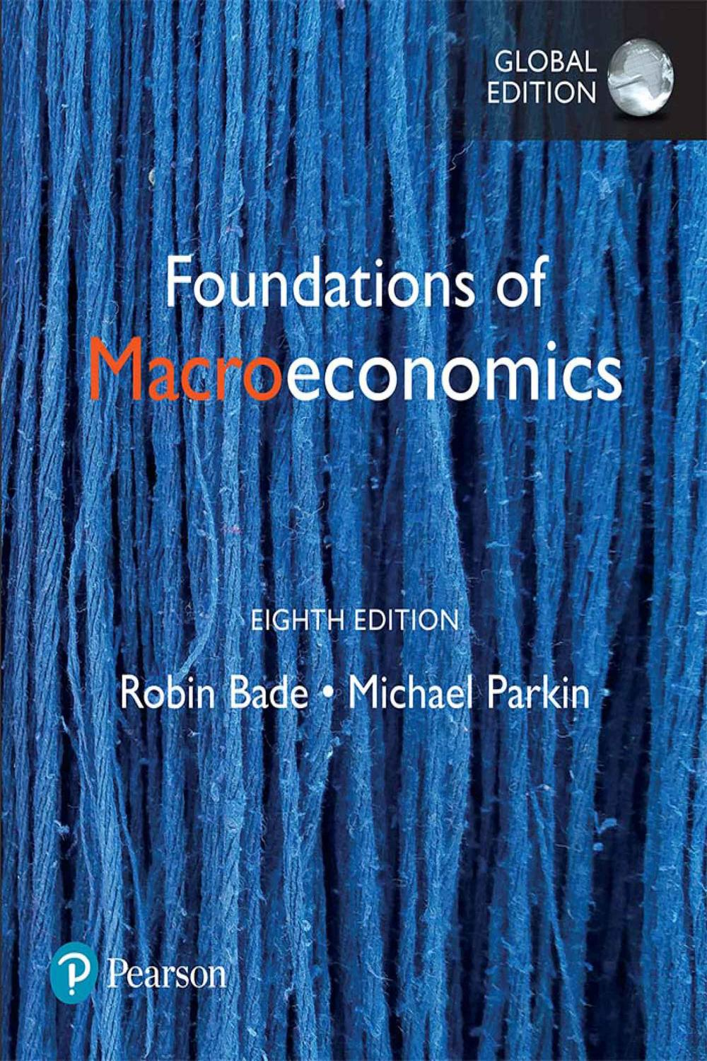 Foundations of Macroeconomics, Global Edition by Robin Bade, Michael